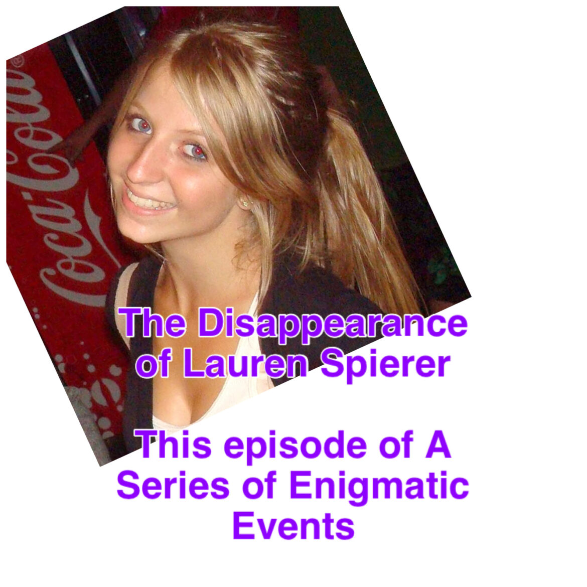 A Series of Enigmatic Events: The Lauren Spierer Disappearance