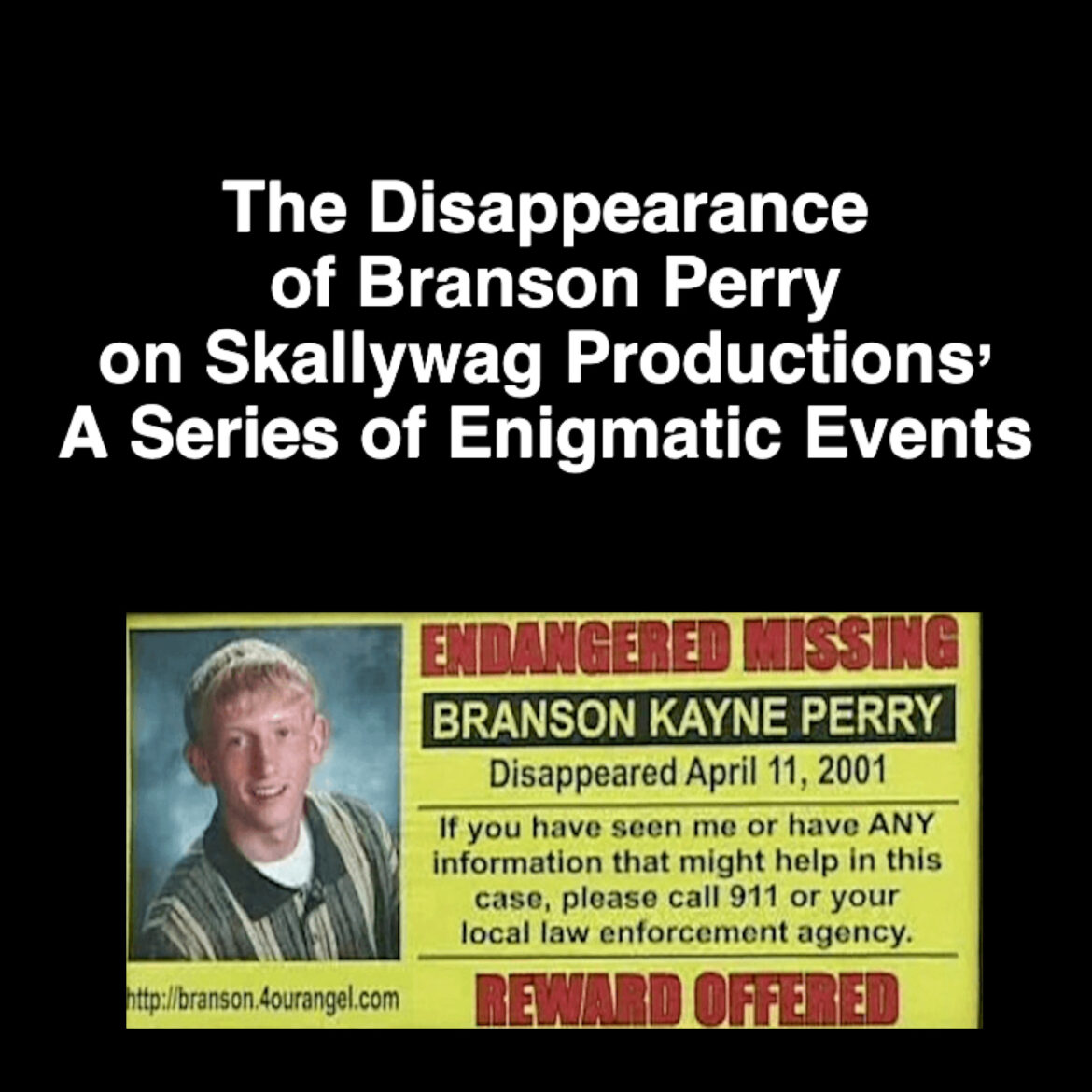 A Series of Enigmatic Events.. Branson Perry Disappearance